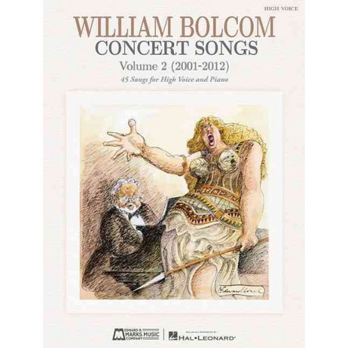William Bolcom Concert Songs 2001-2012: 45 Songs for High Voice And Piano