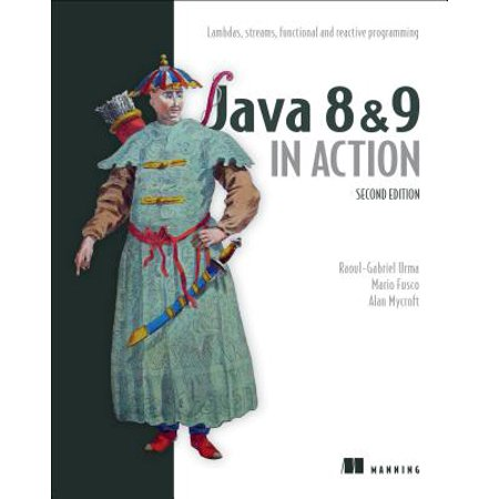 Modern Java in Action : Lambdas, Streams, Functional and Reactive