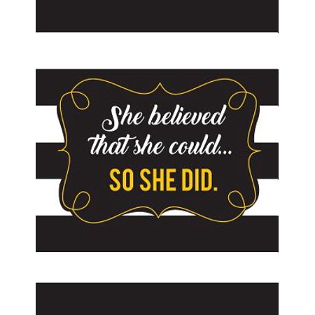 She Believed She Could So She Did, Inspirational Quote Journal, 8.5x11 In,110 Pages Mixed of 90p Line Ruled 20p Dotted Grid, : Women Quote Journal Notebook to Write in Your Wisdom Thoughts and New Ideas for Girl / Women / Office /Student / Teacher - Journals For Girls