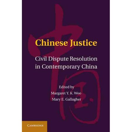 Mary Katherine Gallagher (Chinese Justice: Civil Dispute Resolution in Contemporary China by Woo, Margaret Y. K./ Gallagher, Mary E.)