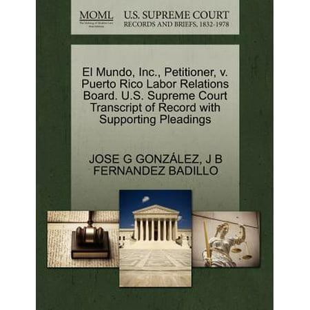 El Mundo, Inc., Petitioner, V. Puerto Rico Labor Relations Board. U.S. Supreme Court Transcript of Record with Supporting Pleadings