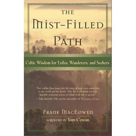 The Mist-Filled Path : Celtic Wisdom for Exiles, Wanderers, and Seekers