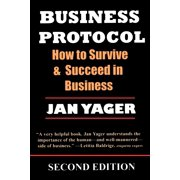 Business Protocol: How to Survive and Succeed in Business (Paperback)