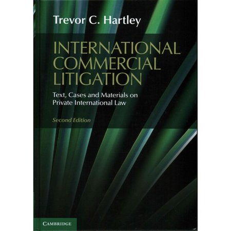 International Commercial Litigation  Text  Cases And Materials On Private International Law