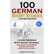 100 German Short Stories for Beginners Learn German with Stories Including Audiobook German Edition Foreign Language Book 1 - eBook