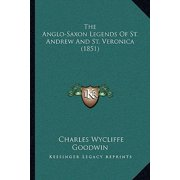 The Anglo-Saxon Legends of St. Andrew and St. Veronica (1851)