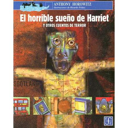 El Horrible Sueno de Harriet : Y Otros Cuentos de Terror (Juegos De Terror De Halloween)