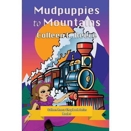 Colleen Reece Chapbook: Mudpuppies to Mountains: Colleen Reece Chapbook Series Book 5 (Paperback)(Large Print)