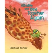 Giraffe and Bird Together Again (Hardcover)