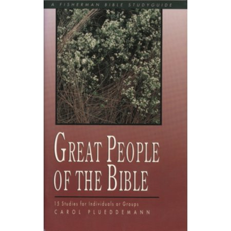 Great People of the Bible : 15 Studies for Individuals or Groups - Groups Of 4 People