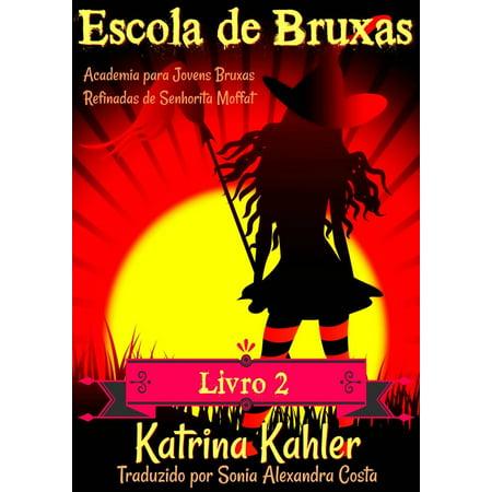 Escola de Bruxas - Livro 2: Academia para Jovens Bruxas Refinadas de Senhorita Moffat - eBook
