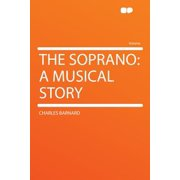 The Soprano : A Musical Story