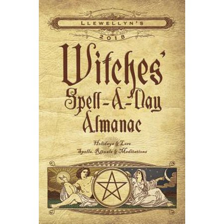 Llewellyn's 2018 Witches' Spell-A-Day Almanac : Holidays & Lore, Spells, Rituals & - Halloween Poems Witches Spells