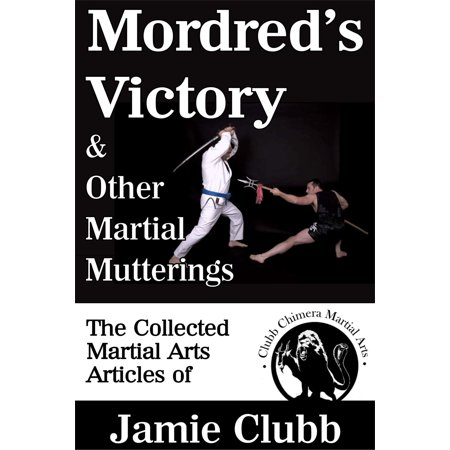 Victory Martial Arts (Mordred's Victory & Other Martial Mutterings - eBook )