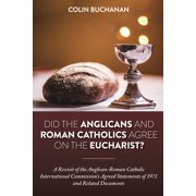 Did the Anglicans and Roman Catholics Agree on the Eucharist? - eBook