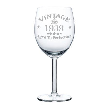 - Wine Glass Goblet 80th Birthday Vintage Aged To Perfection 1939 (10 oz)