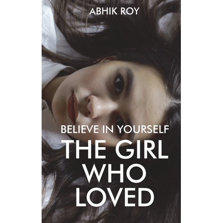 Believe in Yourself : The Girl Who Loved