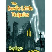 The Devil's Little Tadpoles - eBook