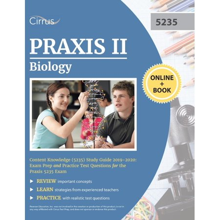 Praxis II Biology Content Knowledge (5235) Study Guide 2019-2020: Exam Prep and Practice Test Questions for the Praxis 5235 Exam
