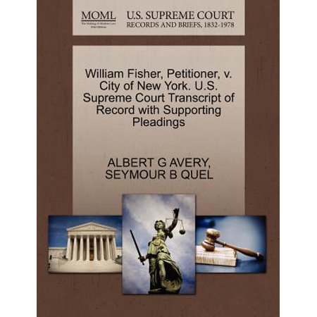 Party City Fishers In (William Fisher, Petitioner, V. City of New York. U.S. Supreme Court Transcript of Record with Supporting)
