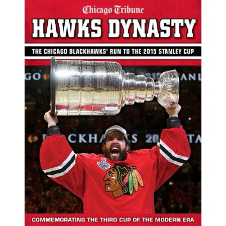 Hawks Dynasty : The Chicago Blackhawks' Run to the 2015 Stanley Cup - Glow Run Chicago