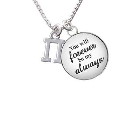 Small Greek Letter   Pi   You Will Forever Be My Always Glass Dome Necklace  18  2