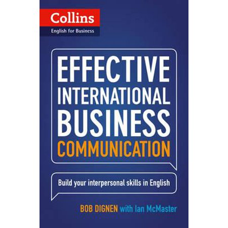 Effective International Business Communication : Build Your Interpersonal Skills in (Effective Interpersonal Communication Skills In The Workplace)