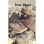 Iron Shoes : A Personal Journey