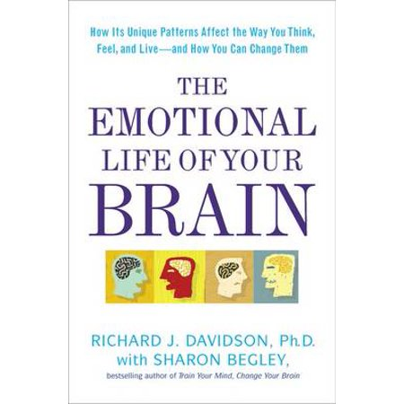 Emotional Life Of Your Brain by Richard Davidson (Richard Davidson Emotional Life Of Your Brain)