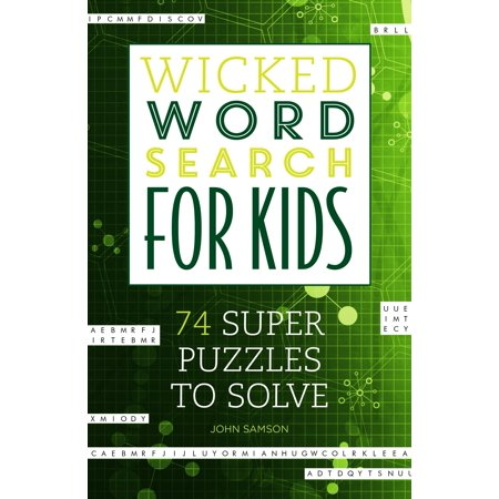 Wicked Word Search for Kids : 74 Super Puzzles to Solve