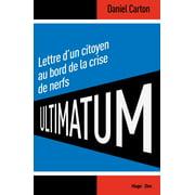 Ultimatum Lettre d'un citoyen au bord de la crise de nerf - eBook