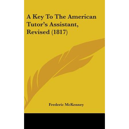 - A Key to the American Tutor's Assistant, Revised (1817)