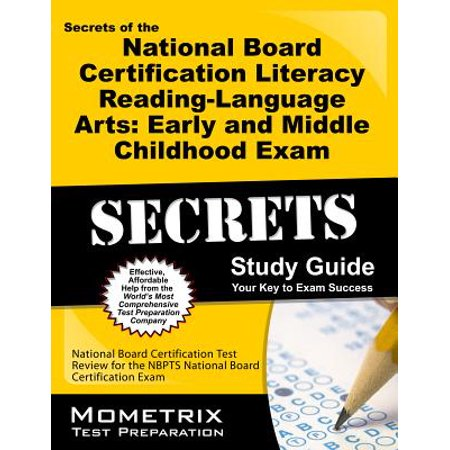 Middle School Language Arts (Secrets of the National Board Certification Literacy: Reading - Language Arts: Early and Middle Childhood Exam Study Guide : National Board Certification Test Review for the Nbpts National Board Certification Exam )