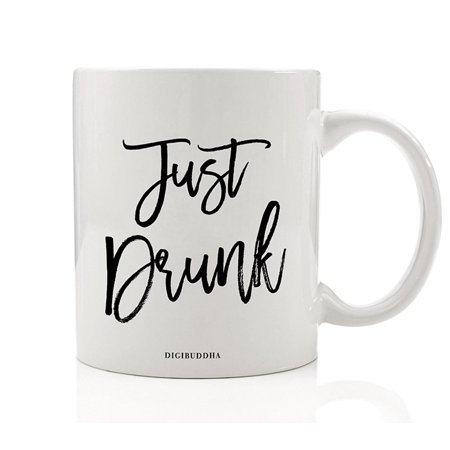 JUST DRUNK Beverage Mug Gift Idea Drunk in Love Engagement Bachelor Parties Bride & Groom Presents for Wedding Bridesmaids Groomsmen Best Friends 11oz Ceramic Booze Coffee Tea Cup Digibuddha