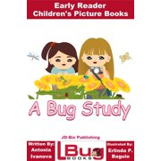 A Bug Study: Early Reader - Children's Picture Books - eBook