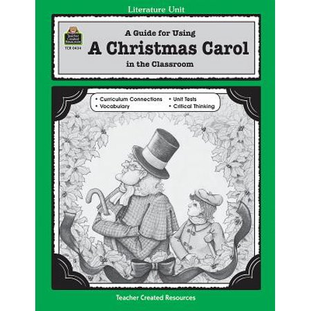 Literature Unit (Teacher Created Materials): A Guide for Using a Christmas Carol in the Classroom
