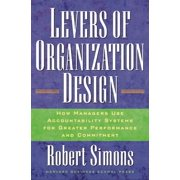 Levers of Organization Design: How Managers Use Accountability Systems for Greater Performance and Commitment (Hardcover)