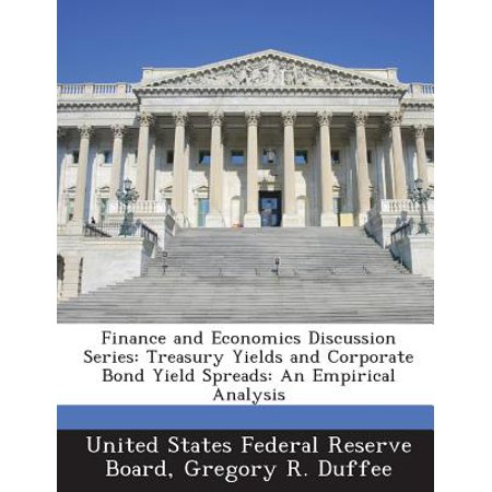 Finance and Economics Discussion Series : Treasury Yields and Corporate Bond Yield Spreads: An Empirical (Merrill Lynch Aa Corporate Bond Yield Curve)