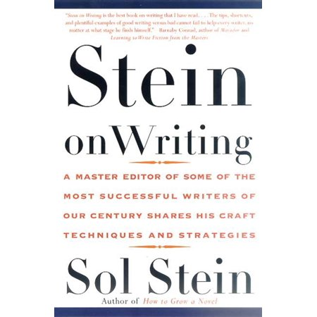Stein On Writing : A Master Editor of Some of the Most Successful Writers of Our Century Shares His Craft Techniques and Strategies (Stein Japan)