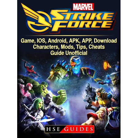Marvel Strike Force Game, IOS, Android, APK, APP, Download, Characters,  Mods, Tips, Cheats, Guide Unofficial - eBook