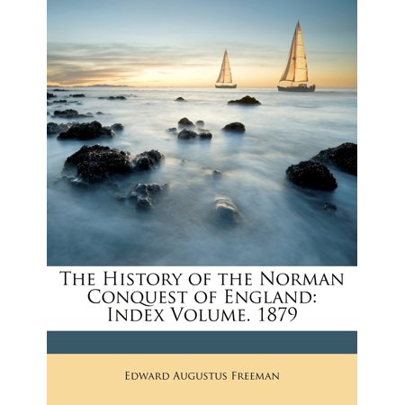 The History of the Norman Conquest of England : Index Volume. 1879