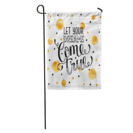 LADDKE Inspiration Quote About Dream Let Your Come True Inspirational Lettering Golden Spots Modern Magic Garden Flag Decorative Flag House Banner 28x40 inch