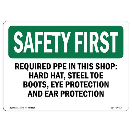 OSHA SAFETY FIRST Sign - Required PPE In This Shop Hard Hat, Steel | Choose from: Aluminum, Rigid Plastic or Vinyl Label Decal | Protect Your Business, Work Site, Warehouse |  Made in the USA
