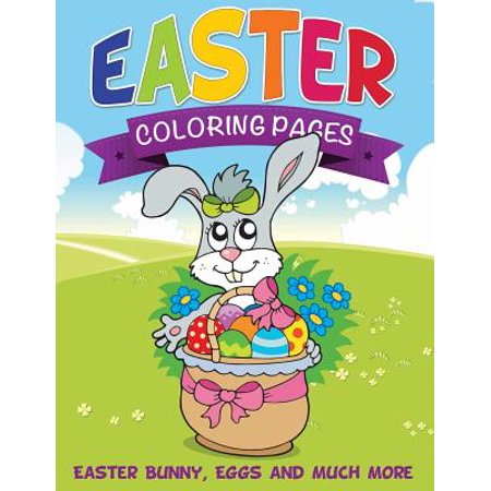 Easter Coloring Pages (Easter Bunny, Eggs and Much (Coloring Pages Of Easter Eggs And Bunnies)
