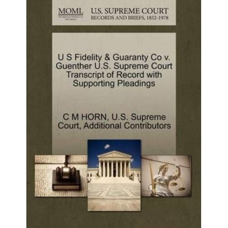 U S Fidelity   Guaranty Co V  Guenther U S  Supreme Court Transcript Of Record With Supporting Pleadings