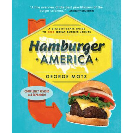 Hamburger America : A State-By-State Guide to 200 Great Burger Joints