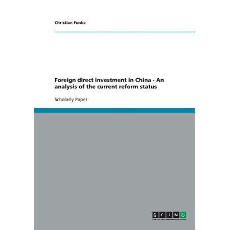Foreign Direct Investment in China - An Analysis of the Current Reform Status - Current Catalog Order Status