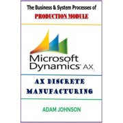 The Business & System processes of Production Module for Ax Discrete Manufacturing - eBook