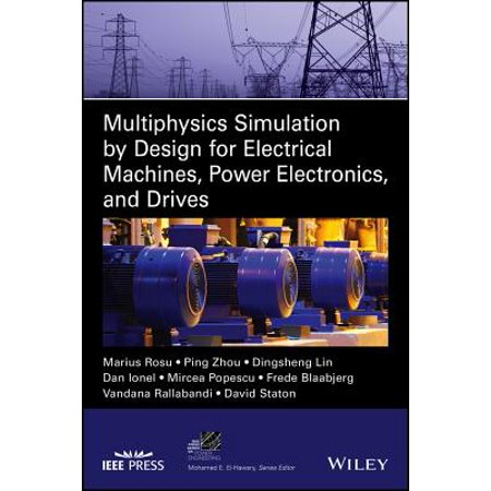Multiphysics Simulation by Design for Electrical Machines, Power Electronics and Drives ()