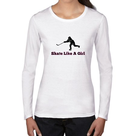 (Skate Like A Girl - Hockey Player Pride Women's Long Sleeve T-Shirt)